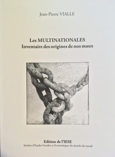 """Nouvelle parution: """"LES MULTINATIONALES, Inventaire des origines de nos maux"""" de Jean Pierre VIALLE"""